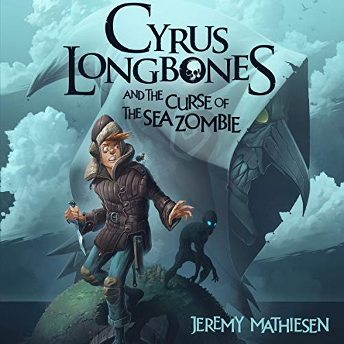 Cyrus LongBones and the Curse of the Sea Zombie  By  cover art