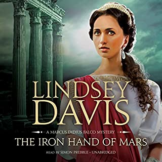 The Iron Hand of Mars     The Marcus Didius Falco Mysteries, Book 4              By:                                                                                                                                 Lindsey Davis                               Narrated by:                                                                                                                                 Simon Prebble                      Length: 10 hrs and 46 mins     106 ratings     Overall 4.6