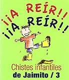 Chistes Infantiles De Jaimito/3 (A Reir!! (terapias)) de Aa.Vv. (9 jul 2010) Tapa blanda