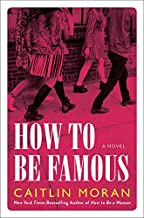 How to Be Famous: A Novel