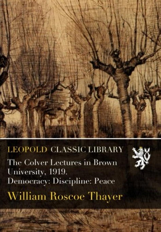 チャンピオンシップ管理しますブリークThe Colver Lectures in Brown University, 1919. Democracy: Discipline: Peace
