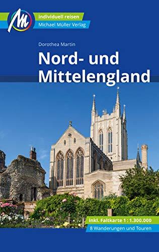 Nord- und Mittelengland Reiseführer Michael Müller Verlag: Individuell reisen mit vielen praktischen Tipps (MM-Reisen)
