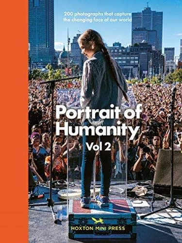 Portrait of Humanity: 200 Photographs That Capture the Changing Face of Our World (Vol 2)