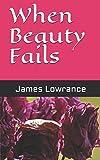 When Beauty Fails