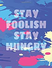 Stay Foolish Stay Hungry: Journals With Quotes