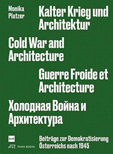 Kalter Krieg und Architektur: Beiträge zur Demokratisierung Österreichs nach 1945