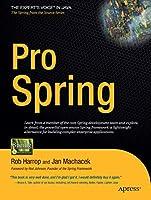 Pro Spring (Expert's Voice in Java)