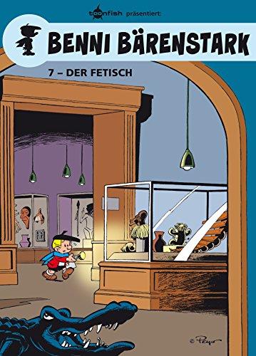 Benni Bärenstark Bd. 7: Der Fetisch (German Edition)