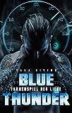 BLUE THUNDER: Farbenspiel der Liebe: By Sara Rivers (German Edition)