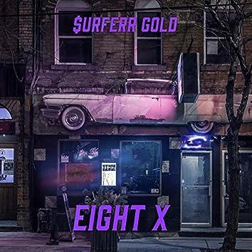 Eight X