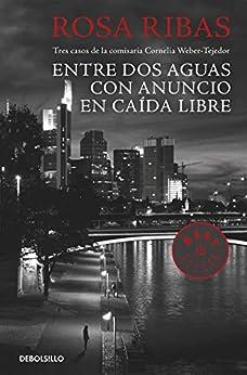 Entre aguas / Con anuncio / Caída libre (Comisaria Cornelia Weber-Tejedor 1  2 Y 3) PDF EPUB Gratis descargar completo