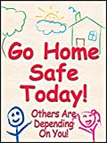 Accuform PST133 Safety Awareness Poster,'GO Home Safe Today! Others are DEPENDING ON You!', 24' Length x 18' Width, Laminated Flexible Plastic