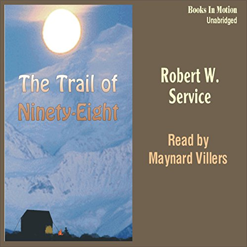 The Trail of Ninety-Eight audiobook cover art