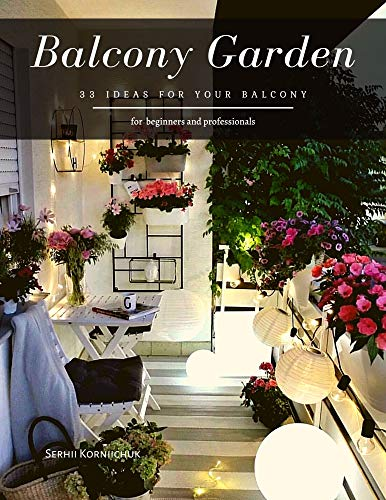 Balcony Garden: 33 ideas for your balcony