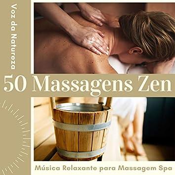 50 Massagens Zen: Música Relaxante para Massagem Spa, Voz da Natureza