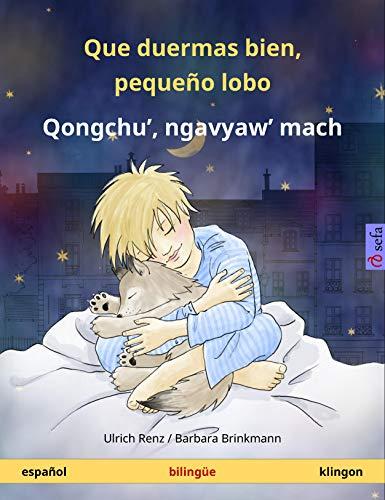 Que duermas bien, pequeño lobo – Qongchu', ngavyaw' mach (español – klingon): Libro infantil bilingüe, con audiolibro (Sefa Libros ilustrados en dos idiomas)