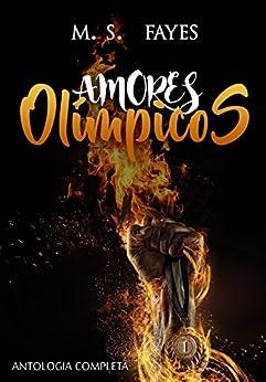 Amores Olímpicos: Antologia Completa por [M. S. Fayes]