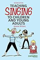 Teaching Singing to Children and Young Adults 2ed