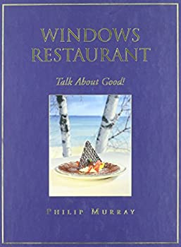 Windows Restaurant: Talk about Good! 0970957203 Book Cover
