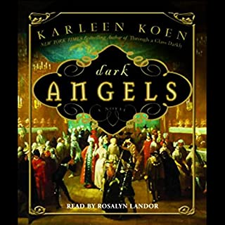 Dark Angels     A Novel              Written by:                                                                                                                                 Karleen Koen                               Narrated by:                                                                                                                                 Rosalyn Landor                      Length: 10 hrs and 5 mins     Not rated yet     Overall 0.0
