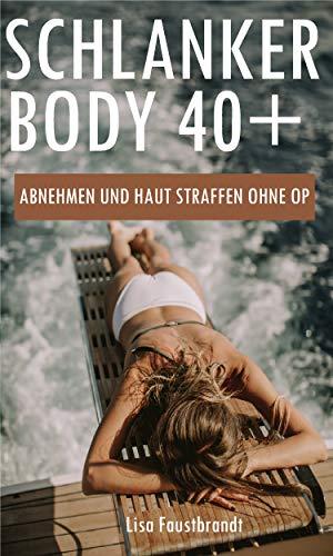 Schlanker Body 40+ Abnehmen und Haut straffen ohne OP: Abnehmen in den Wechseljahren