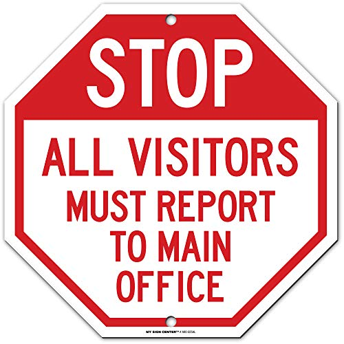 Stop All Visitors Must Report to Main Office Sign - 11