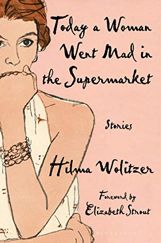 Compare Textbook Prices for Today a Woman Went Mad in the Supermarket: Stories  ISBN 9781635577624 by Wolitzer, Hilma