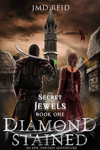 Diamond Stained: (An Epic Fantasy Adventure) (Secret of the Jewels Book 1) by [JMD Reid]