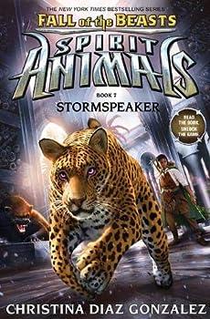 Stormspeaker  Spirit Animals  Fall of the Beasts Book 7   7