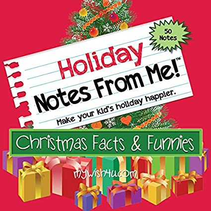 Great Stocking Stuffer! MyWish4U by Sharona Saltzman Holiday Notes from Me 50 Tear-Off Lunch Box Lunch Notes for Kids That Make Christmas Fun Christmas Facts /& Funnies