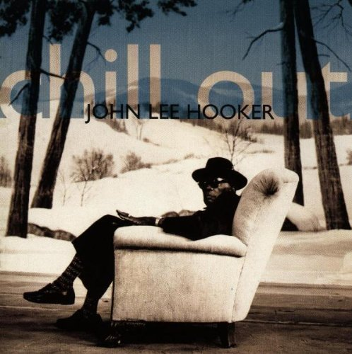Chill Out by Hooker, John Lee (1995) Audio CD