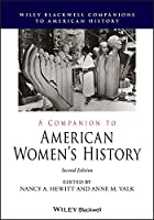 A Companion to American Women's History (Wiley Blackwell Companions to American History)