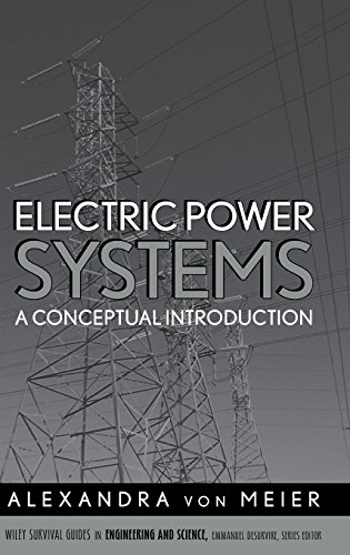 Compare Textbook Prices for Electric Power Systems: A Conceptual Introduction 1 Edition ISBN 9780471178590 by von Meier, Alexandra