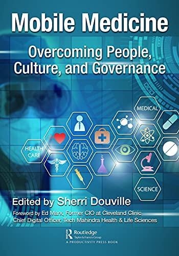 Compare Textbook Prices for Mobile Medicine: Overcoming People, Culture, and Governance 1 Edition ISBN 9780367651503 by Douville, Sherri