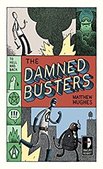 The Damned Busters: To Hell and Back, Book 1 (Hell to Pay) by [Matthew Hughes, Tom Gauld]