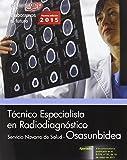 Técnico Especialista en Radiodiagnóstico. Servicio Navarro de Salud-Osasunbidea. Simulacros de examen (Osasunbidea 2015)