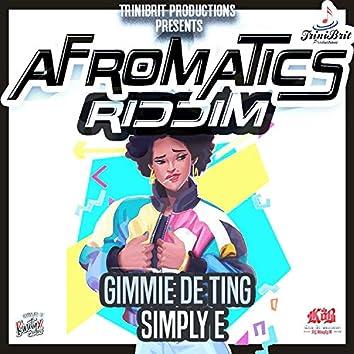Gimmie D Ting (Afromatics Riddim)