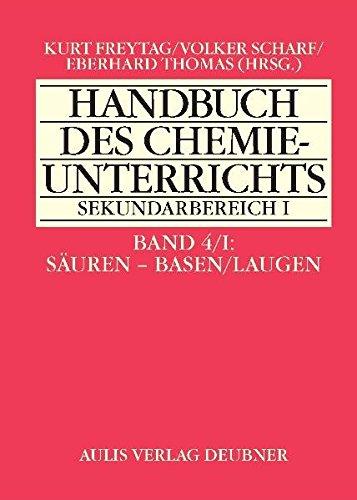 Säuren - Basen/Laugen. Band4/I. Handbuch des Chemieunterrichts Sekundarbereich I