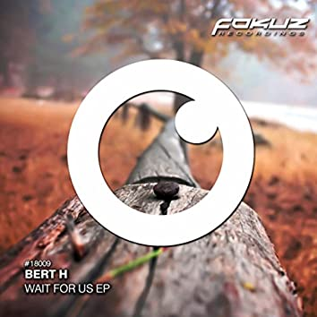 Wait For Us EP