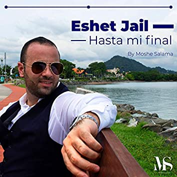 Eshet Jail Hasta Mi Final