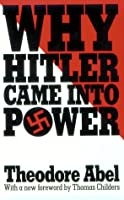 Why Hitler Came into Power by Theodore Abel Thomas Childers(1986-10-08)