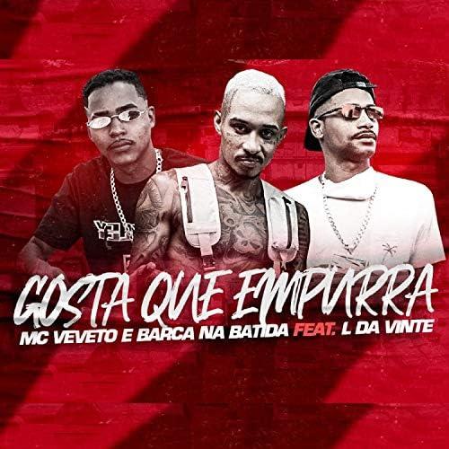 Barca Na Batida & Mc Veveto feat. L da Vinte