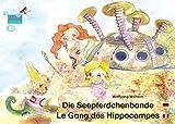 Die Seepferdchenbande. Deutsch-Französisch. / Le gang des hippocampes. allemand-francais.: Band 1 der Buch- und Hörspielreihe 'Die Seepferdchenbande' / ... / Le gang des hippocampes)