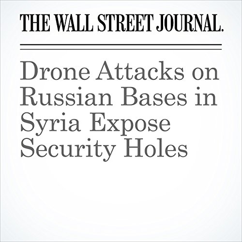 Drone Attacks on Russian Bases in Syria Expose Security Holes copertina