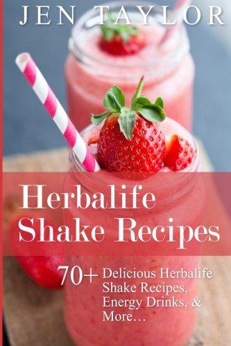 Herbalife Shake Recipes: 70+ Delicious Herbalife Shake Recipes, Energy Drinks, & More