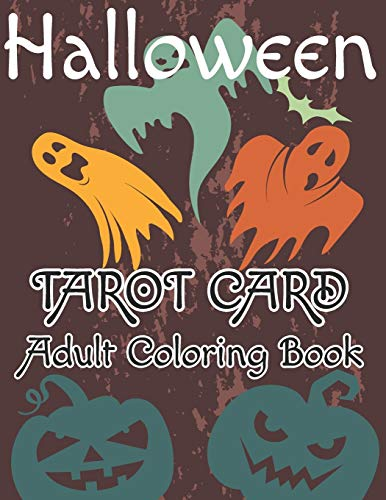 Halloween Tarot Card Adult Coloring Book: This has been a lot of fun to color. It is a great book for the adult who enjoys coloring And Loves Tarot card