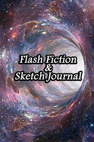 Flash Fiction & Sketch Journal: Write & Create Story Workbook with Flash Fiction and Sketch Page Book For Creative Writing and Drawing for Writers | Mysterious Wormhole Cover