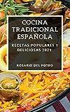 COCINA TRADICIONAL ESPAÑOLA 2021: RECETAS POPULARES Y DELICIOSAS