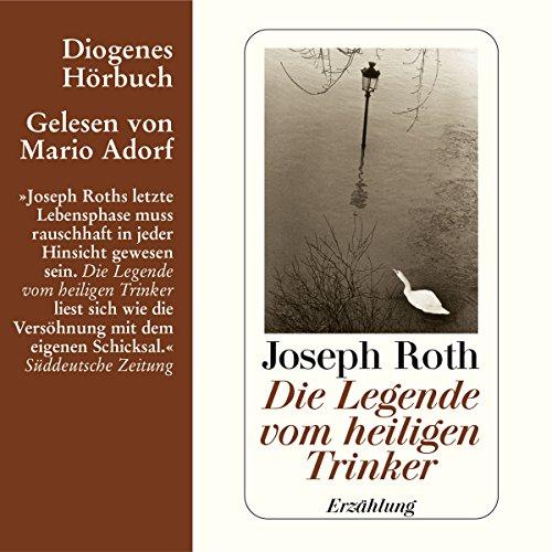 Die Legende vom heiligen Trinker                   Autor:                                                                                                                                 Joseph Roth                               Sprecher:                                                                                                                                 Mario Adorf                      Spieldauer: 1 Std. und 15 Min.     10 Bewertungen     Gesamt 4,0