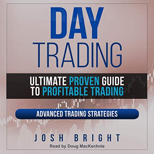 Day Trading: Ultimate Proven Guide to Profitable Trading: Advanced Trading Strategies audiobook cover art